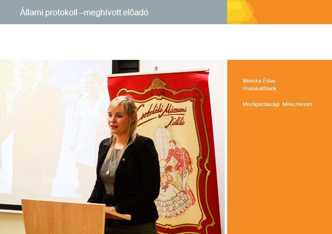 Állami protokoll –meghívott előadó