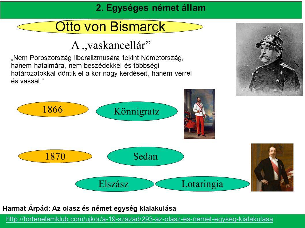"""Otto von Bismarck A """"vaskancellár 1866 Könnigratz Sedan 1870 Elszász"""