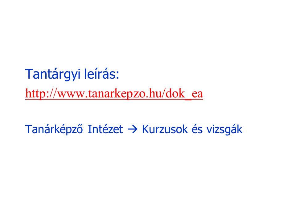 Tantárgyi leírás: http://www.tanarkepzo.hu/dok_ea