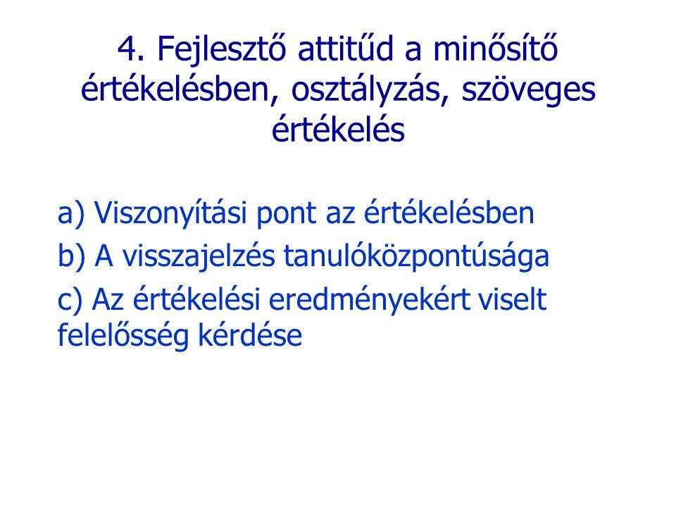 4. Fejlesztő attitűd a minősítő értékelésben, osztályzás, szöveges értékelés