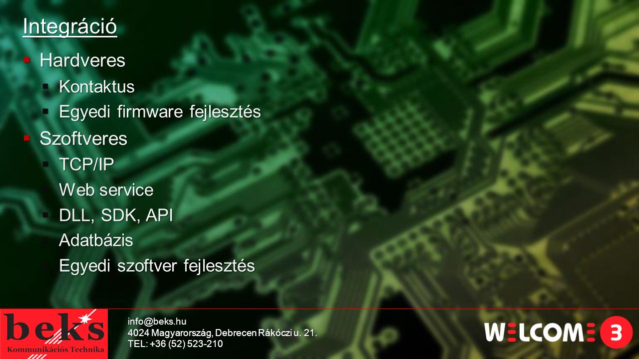 Integráció Hardveres Szoftveres Kontaktus Egyedi firmware fejlesztés