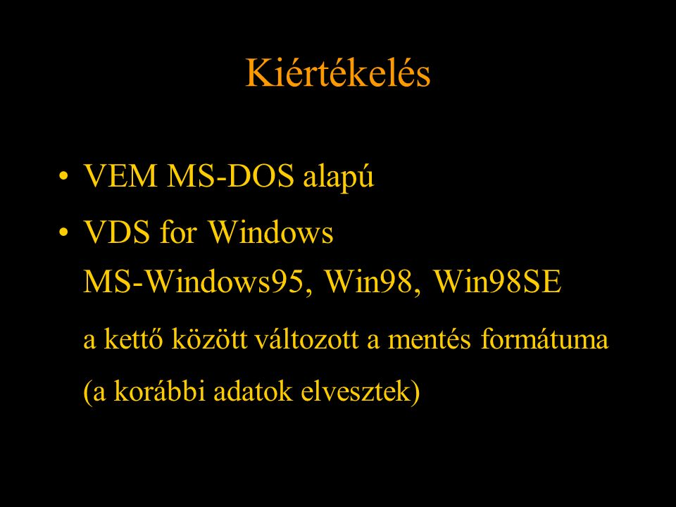 Kiértékelés VEM MS-DOS alapú