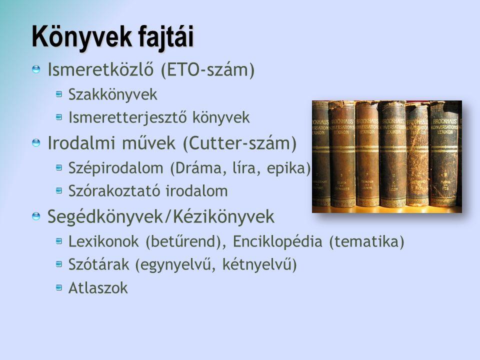 Könyvek fajtái Ismeretközlő (ETO-szám) Irodalmi művek (Cutter-szám)
