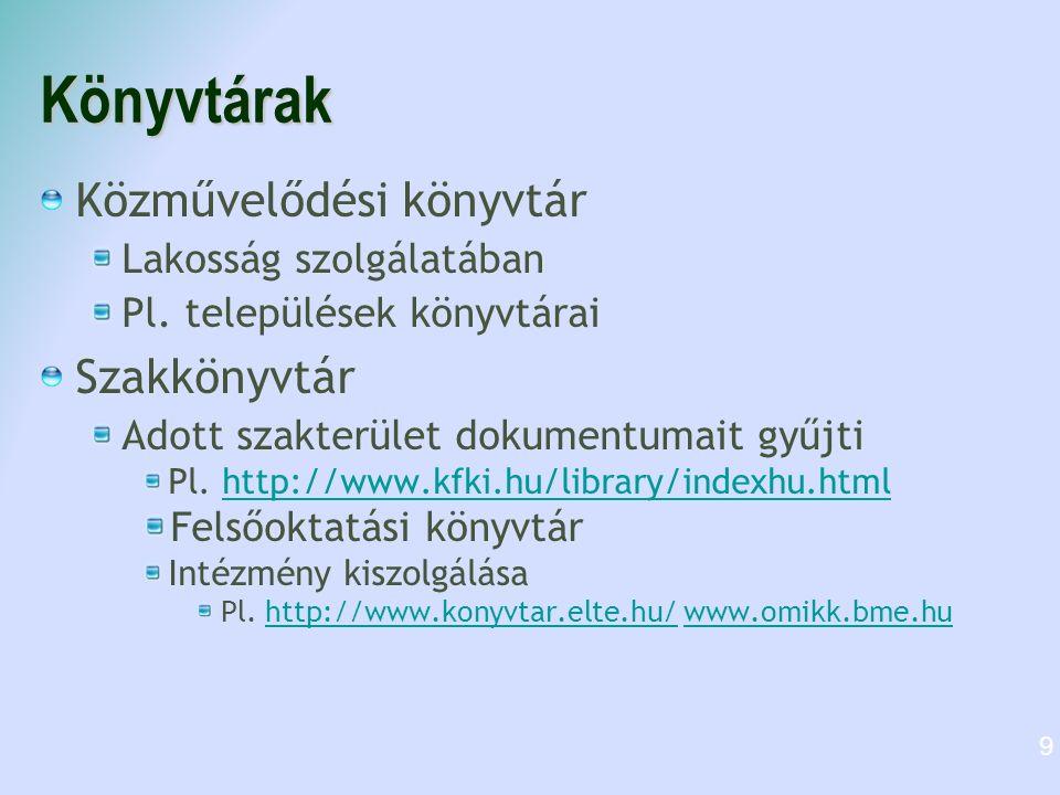 Könyvtárak Közművelődési könyvtár Szakkönyvtár Lakosság szolgálatában