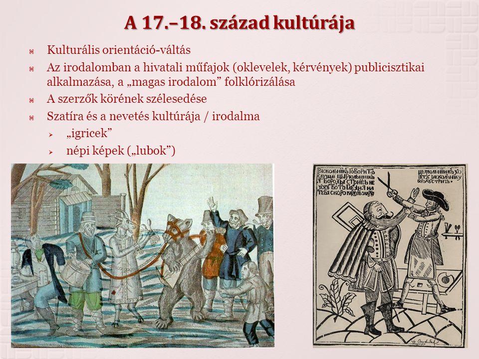 A 17.–18. század kultúrája Kulturális orientáció-váltás