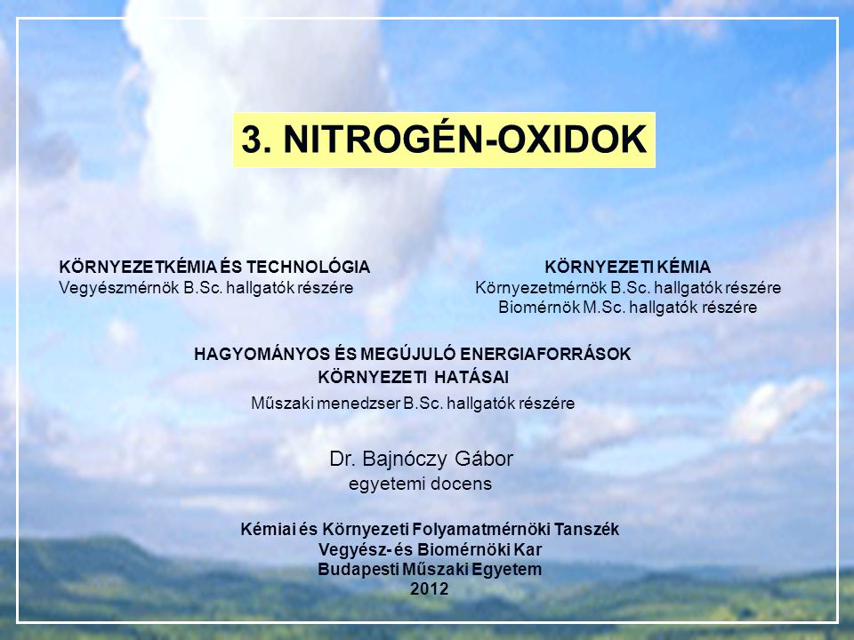 3. NITROGÉN-OXIDOK Dr. Bajnóczy Gábor egyetemi docens