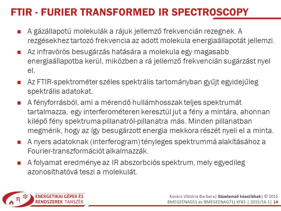 FTIR - Furier Transformed IR Spectroscopy