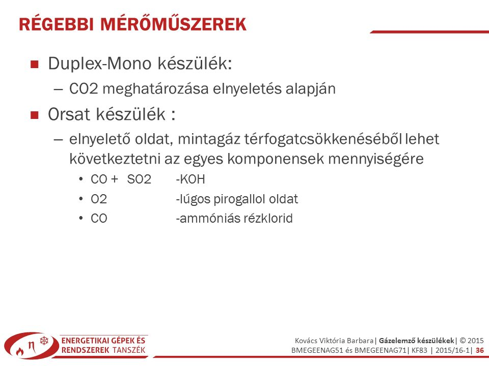 Duplex-Mono készülék: Orsat készülék :