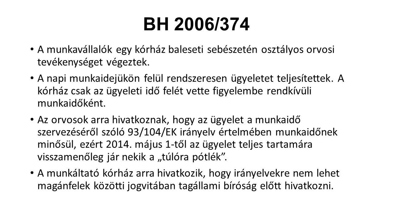 BH 2006/374 A munkavállalók egy kórház baleseti sebészetén osztályos orvosi tevékenységet végeztek.