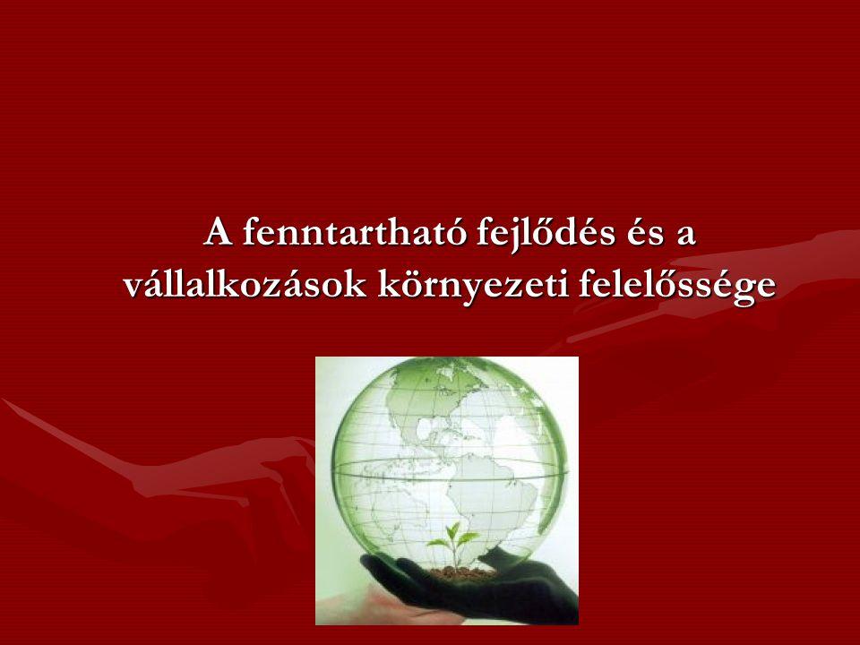 A fenntartható fejlődés és a vállalkozások környezeti felelőssége