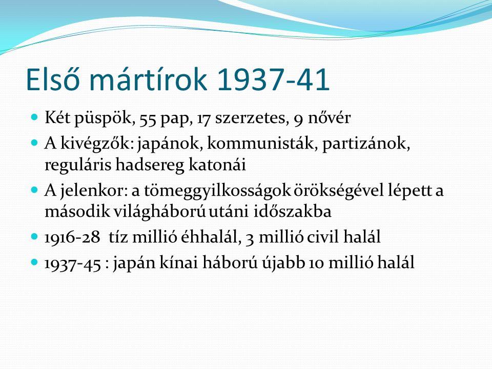 Első mártírok 1937-41 Két püspök, 55 pap, 17 szerzetes, 9 nővér