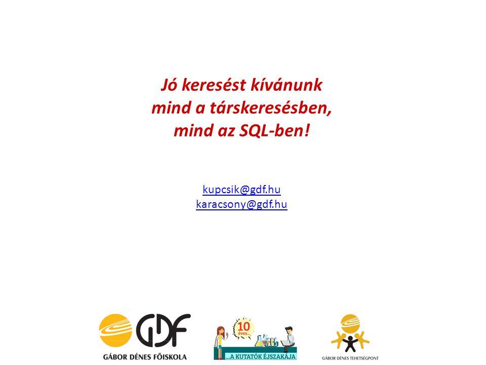 Jó keresést kívánunk mind a társkeresésben, mind az SQL-ben!