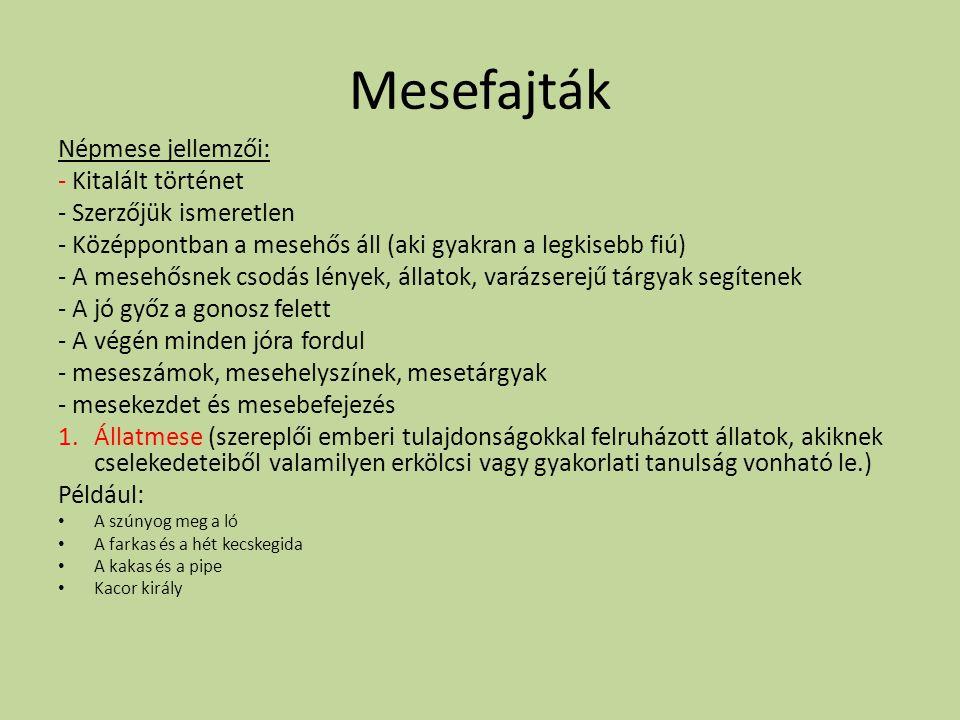 Mesefajták Népmese jellemzői: - Kitalált történet