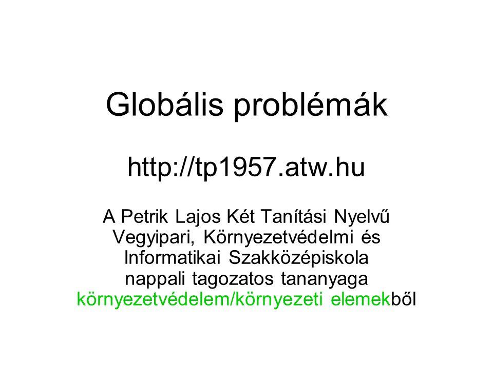 Globális problémák http://tp1957.atw.hu