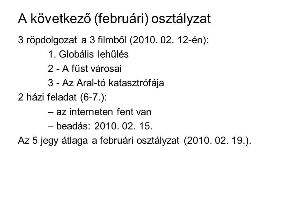 A következő (februári) osztályzat