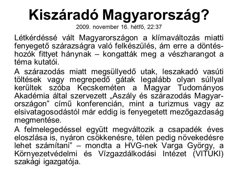 Kiszáradó Magyarország 2009. november 16. hétfő, 22:37