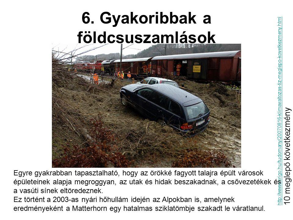 6. Gyakoribbak a földcsuszamlások
