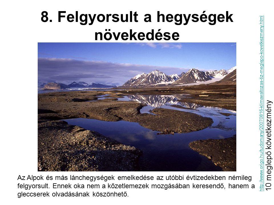 8. Felgyorsult a hegységek növekedése