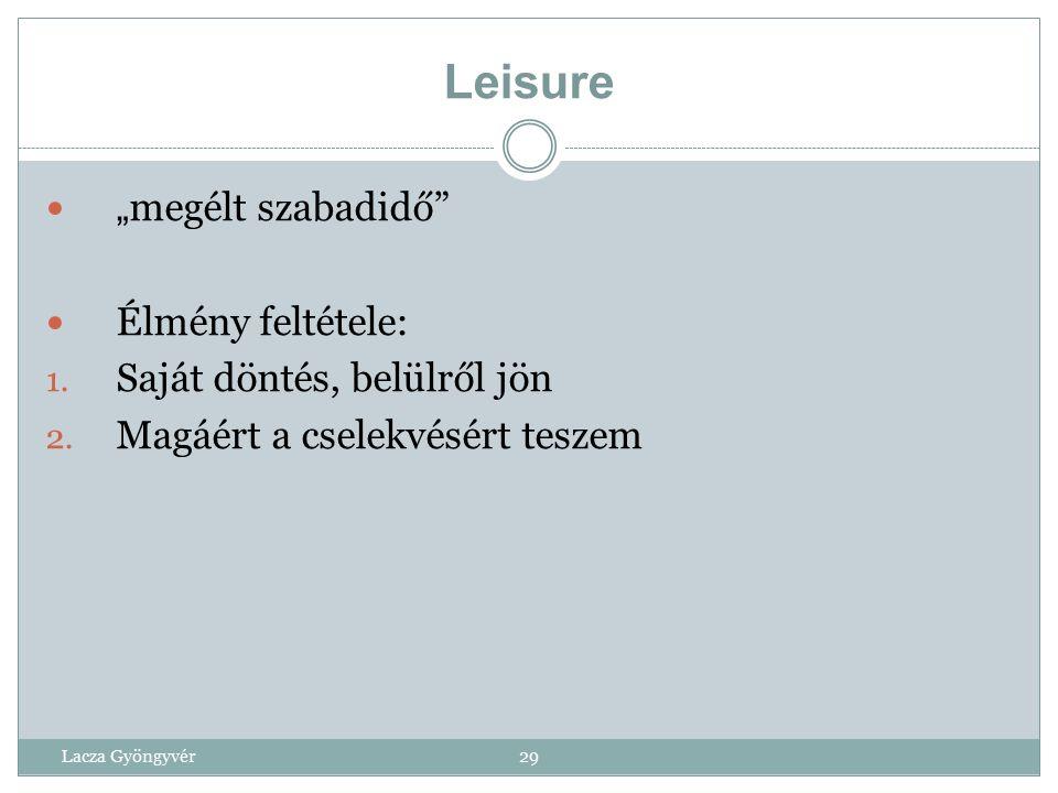 """Leisure """"megélt szabadidő Élmény feltétele:"""