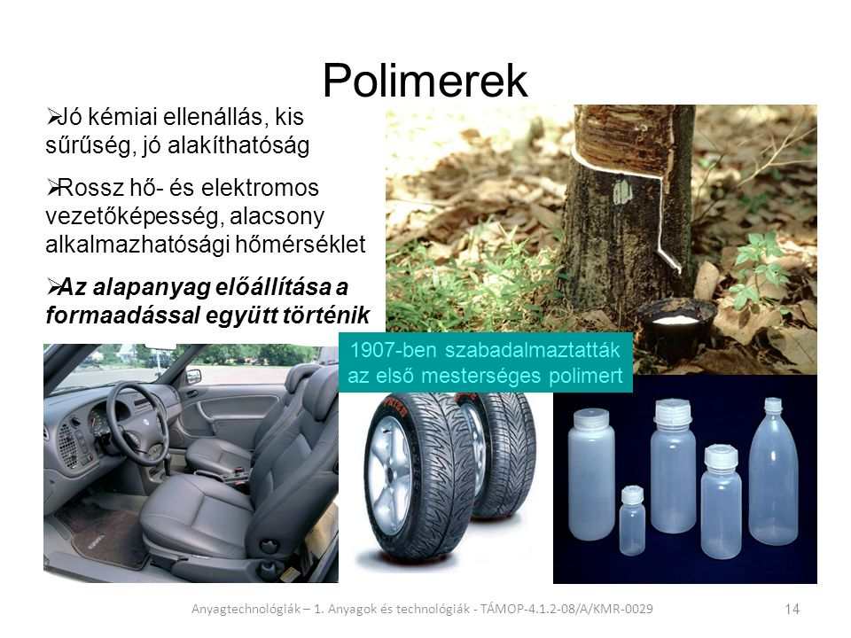 1907-ben szabadalmaztatták az első mesterséges polimert