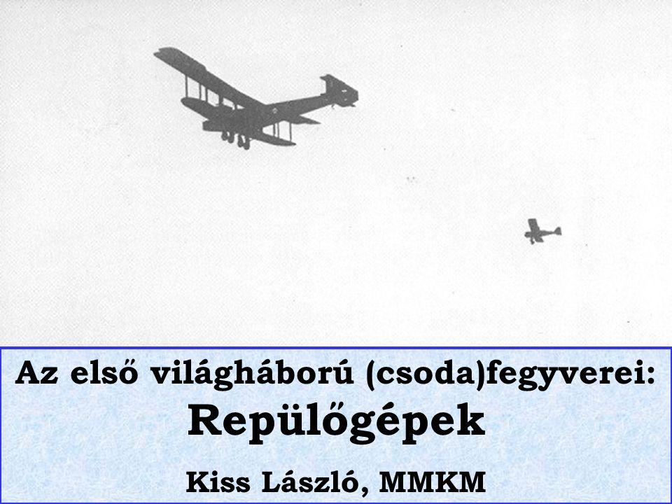 Az első világháború (csoda)fegyverei: Repülőgépek