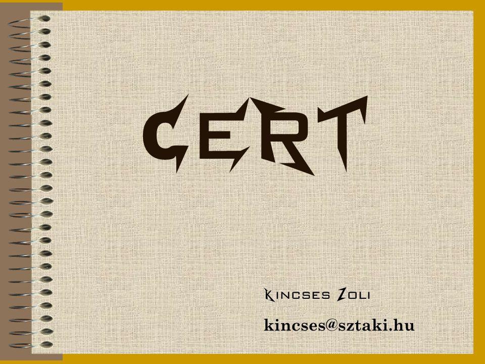 CERT Kincses Zoli kincses@sztaki.hu