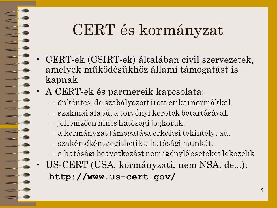 CERT és kormányzat CERT-ek (CSIRT-ek) általában civil szervezetek, amelyek működésükhöz állami támogatást is kapnak.