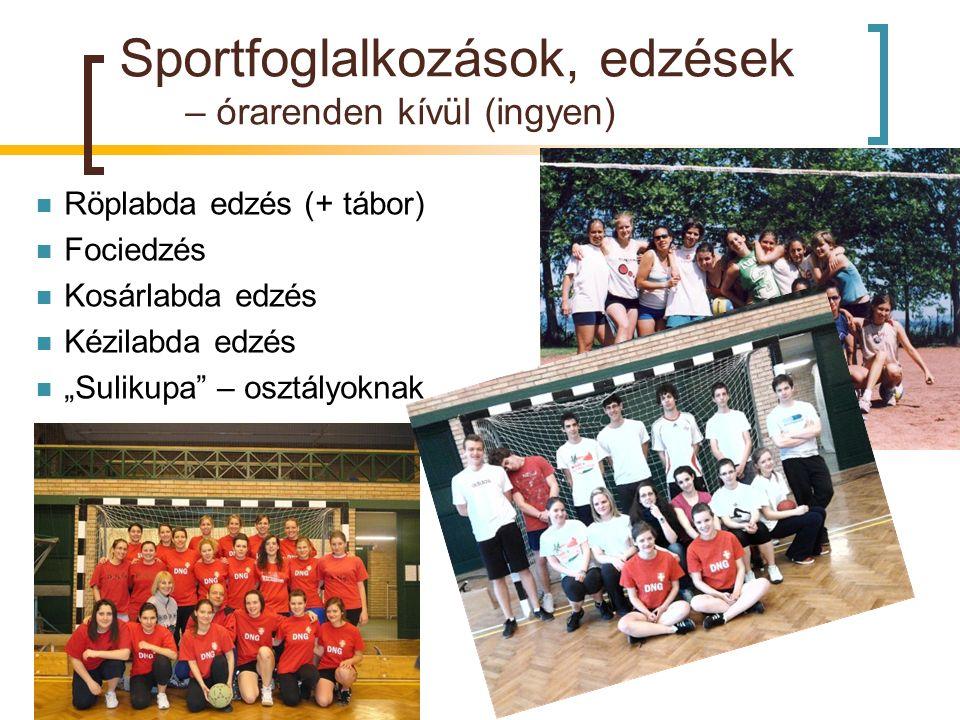Sportfoglalkozások, edzések – órarenden kívül (ingyen)