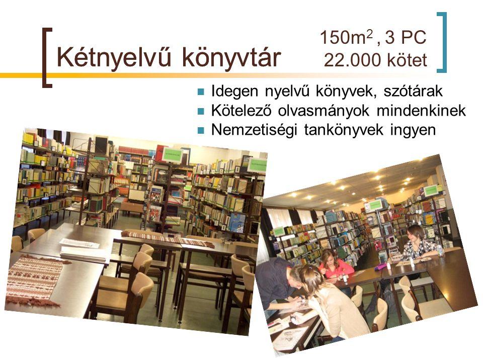 Kétnyelvű könyvtár Kétnyelvű könyvtár 150m2 , 3 PC 22.000 kötet
