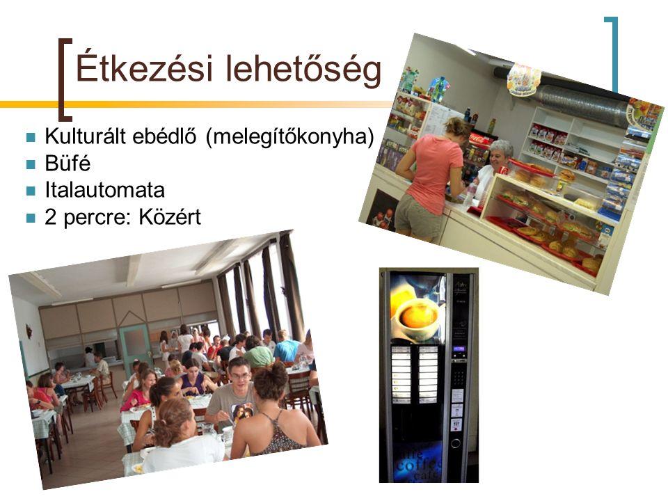 Étkezési lehetőség Kulturált ebédlő (melegítőkonyha) Büfé Italautomata