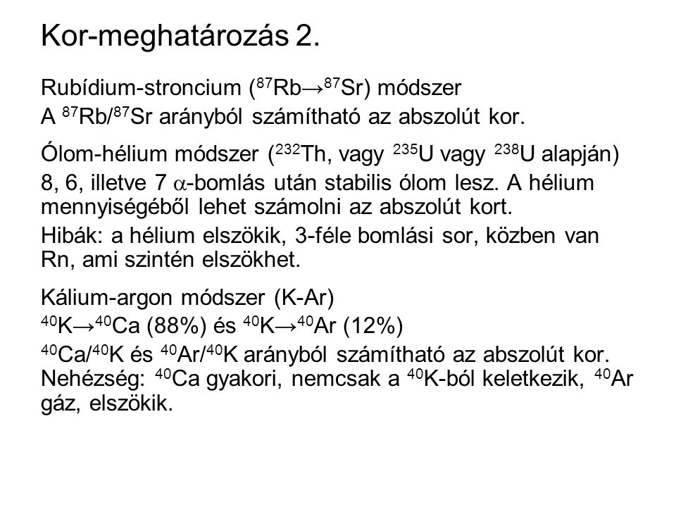 Kor-meghatározás 2. Rubídium-stroncium (87Rb→87Sr) módszer