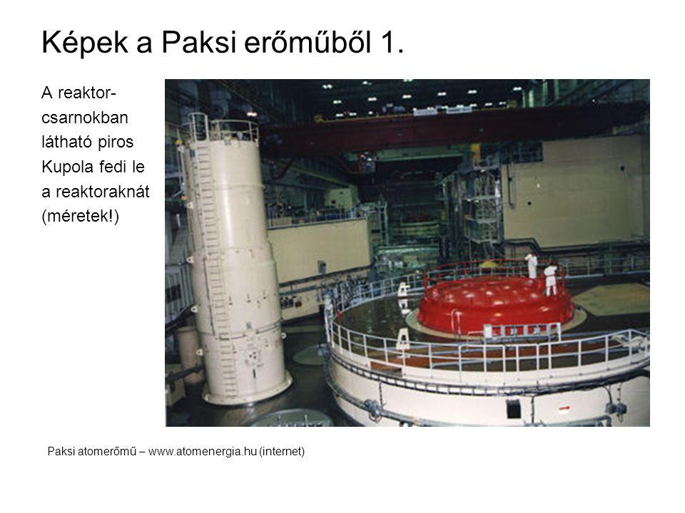 Képek a Paksi erőműből 1. A reaktor- csarnokban látható piros