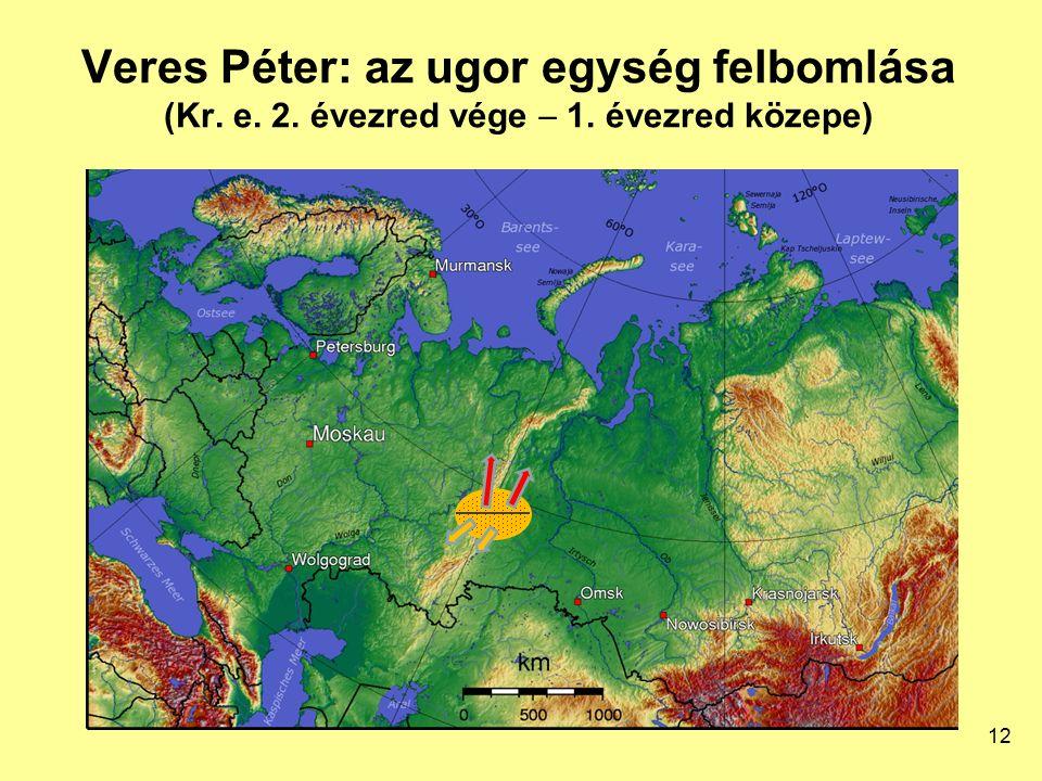 Veres Péter: az ugor egység felbomlása (Kr. e. 2. évezred vége  1