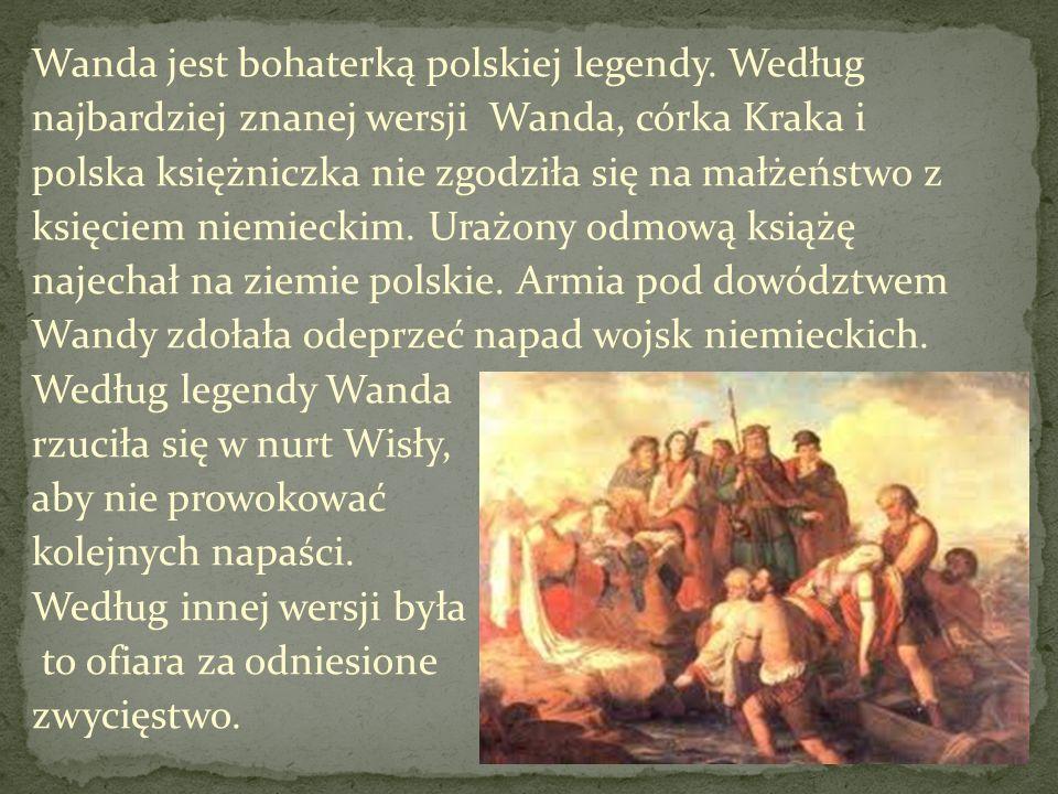 Wanda jest bohaterką polskiej legendy