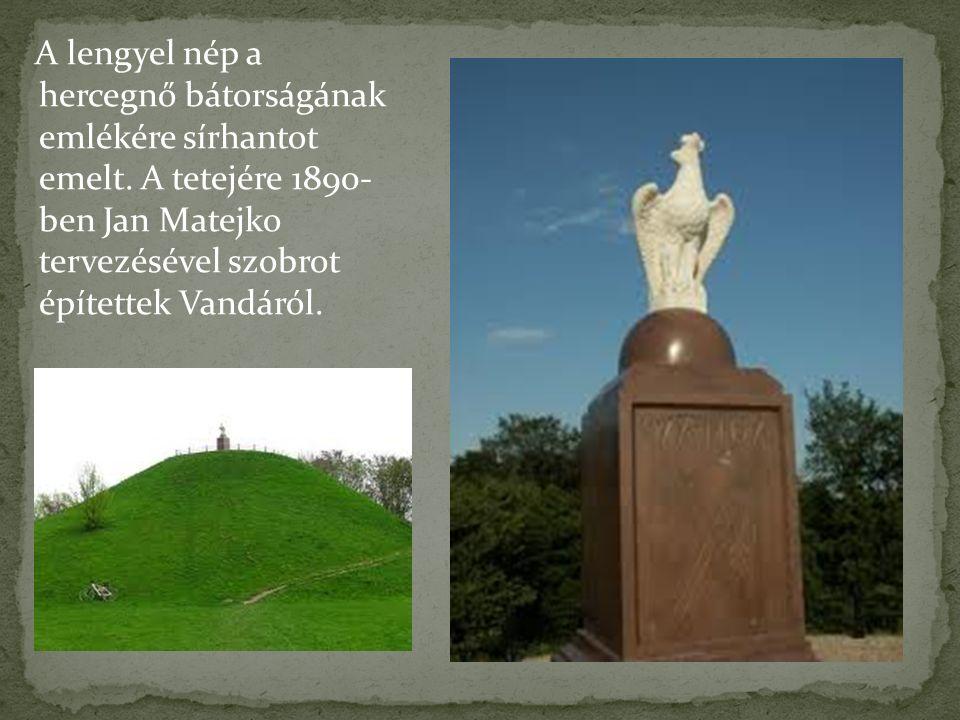 A lengyel nép a hercegnő bátorságának emlékére sírhantot emelt