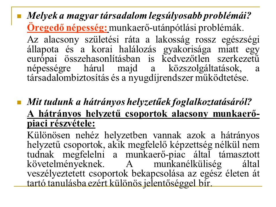 Melyek a magyar társadalom legsúlyosabb problémái
