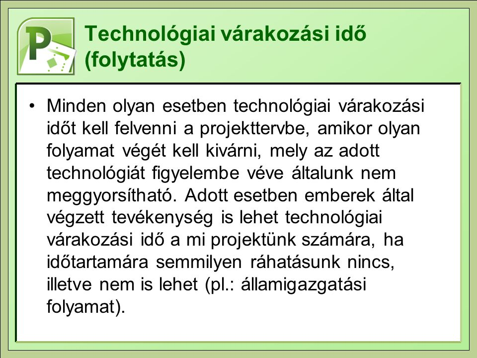 Technológiai várakozási idő (folytatás)