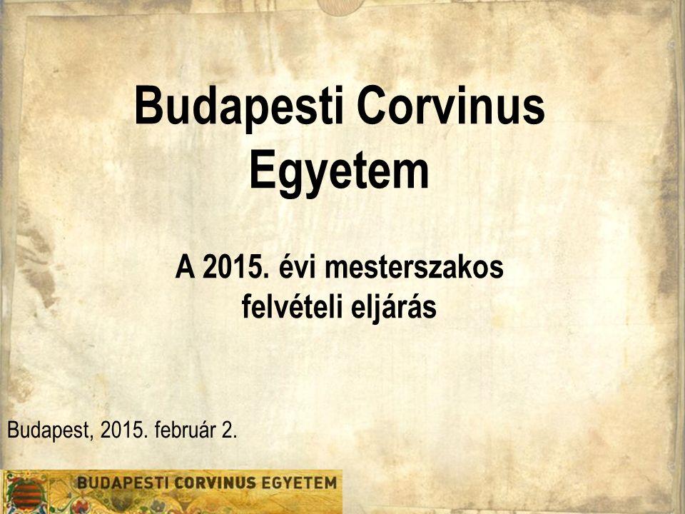 Budapesti Corvinus Egyetem A 2015. évi mesterszakos felvételi eljárás