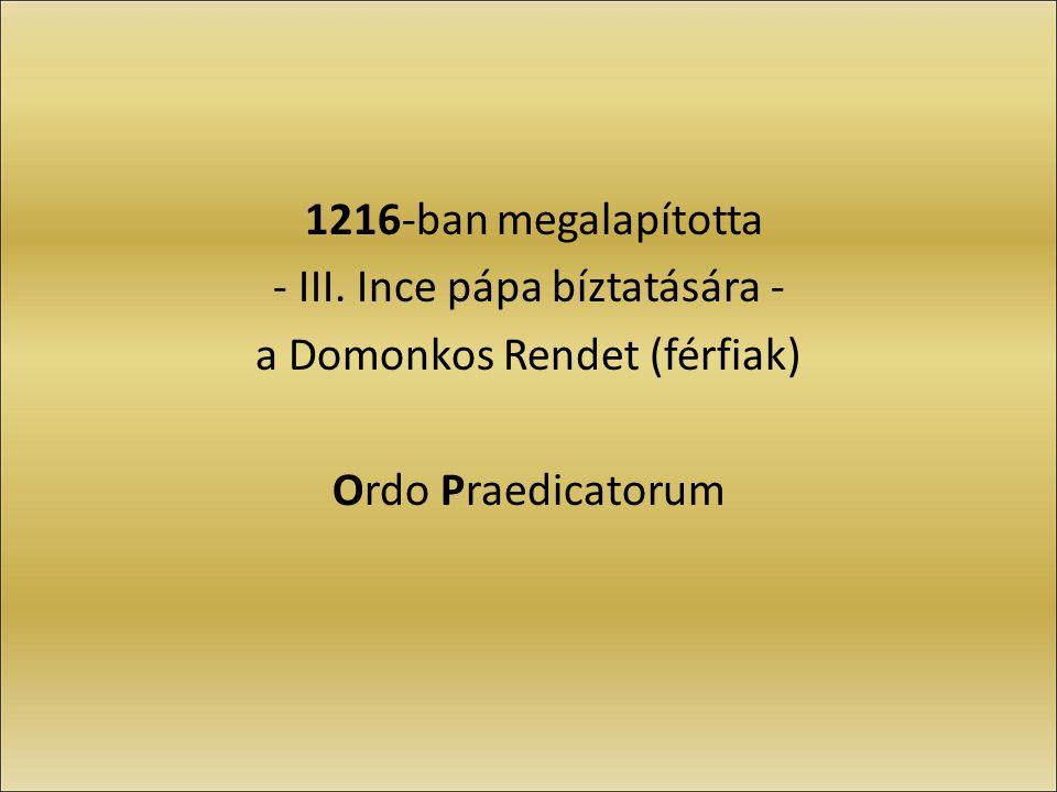 1216-ban megalapította - III