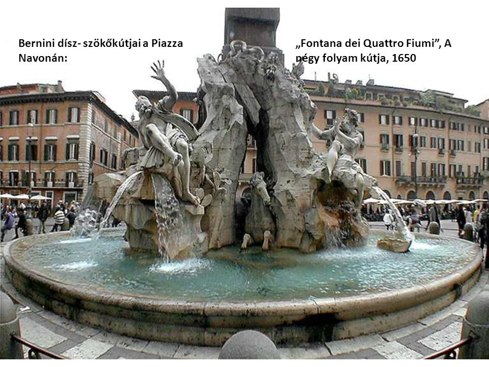 Bernini dísz- szökőkútjai a Piazza Navonán: