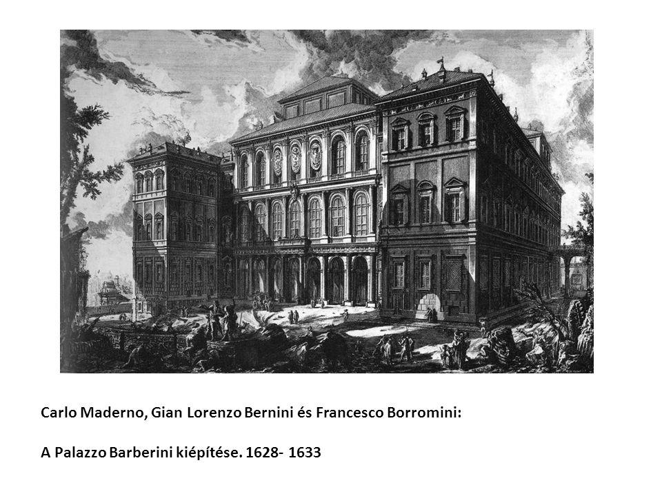 Carlo Maderno, Gian Lorenzo Bernini és Francesco Borromini: