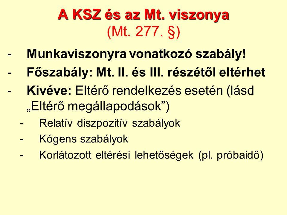A KSZ és az Mt. viszonya (Mt. 277. §)