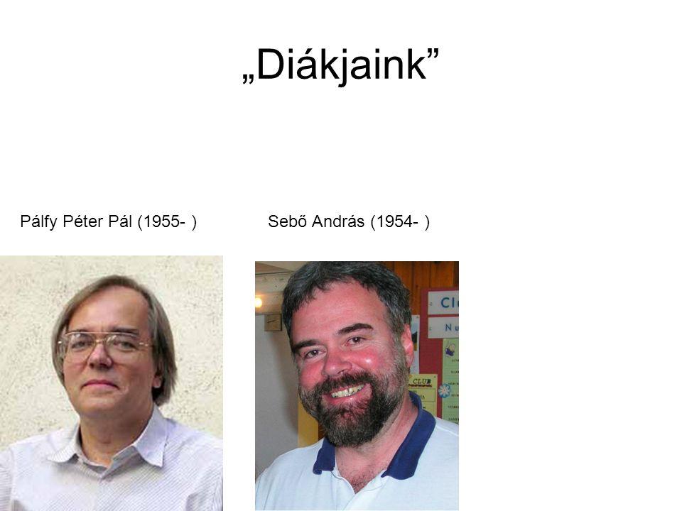 """""""Diákjaink Pálfy Péter Pál (1955- ) Sebő András (1954- )"""