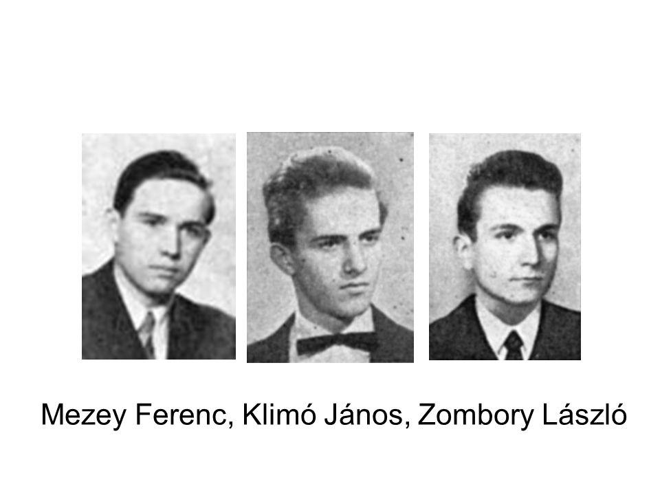 Mezey Ferenc, Klimó János, Zombory László