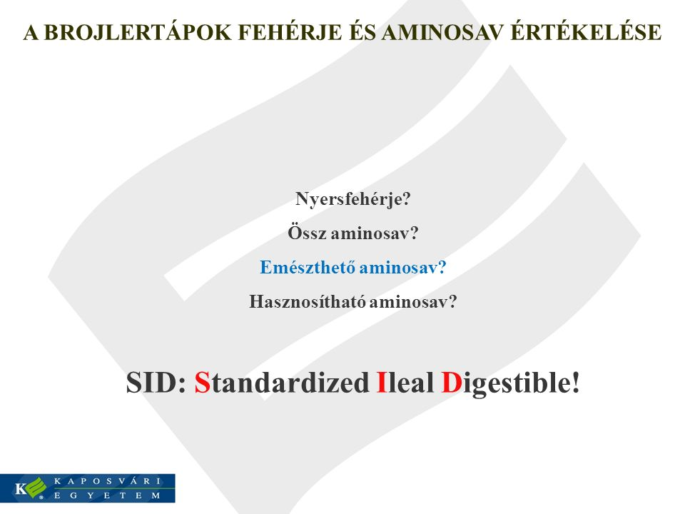 SID: Standardized Ileal Digestible!