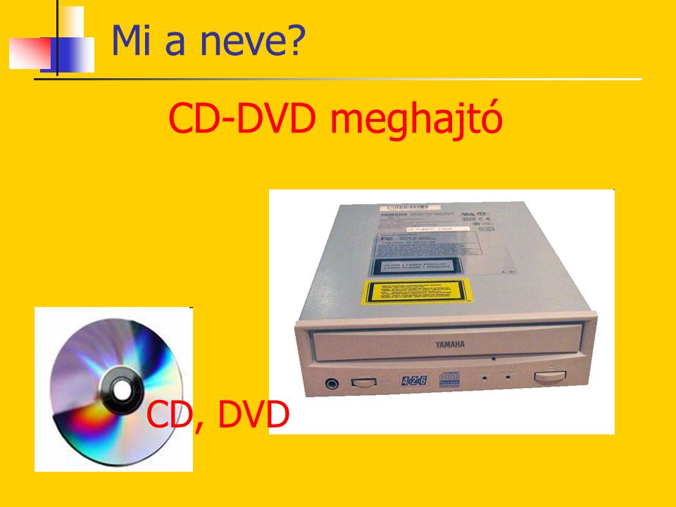 Mi a neve CD-DVD meghajtó CD, DVD