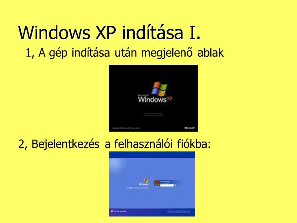 Windows XP indítása I. 1, A gép indítása után megjelenő ablak