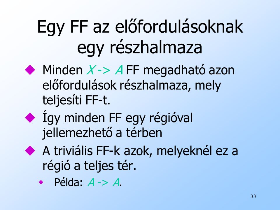 Egy FF az előfordulásoknak egy részhalmaza