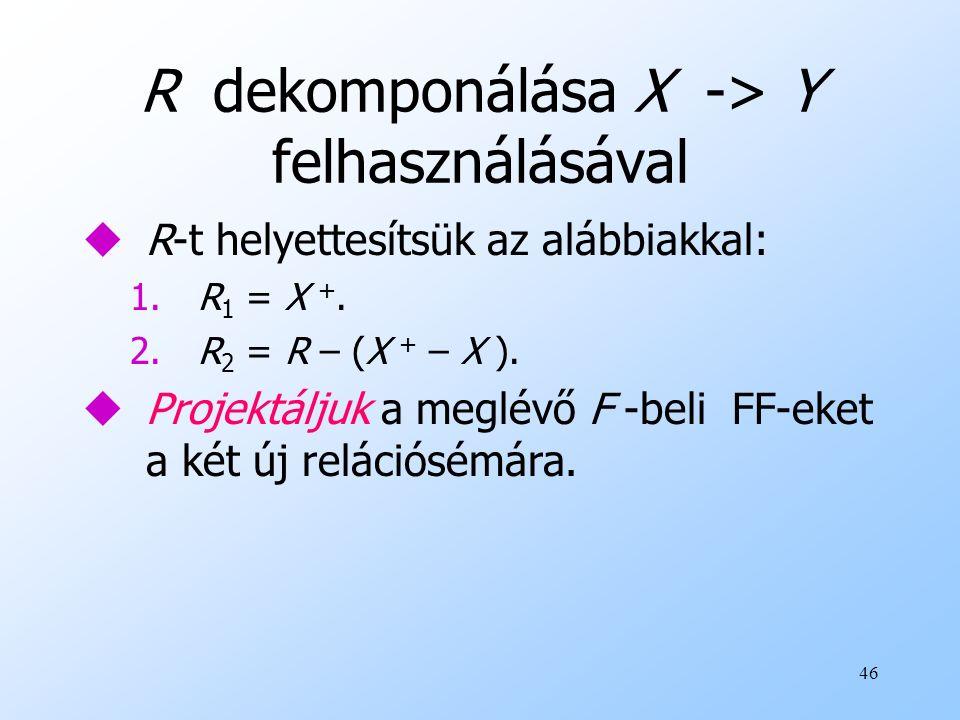 R dekomponálása X -> Y felhasználásával