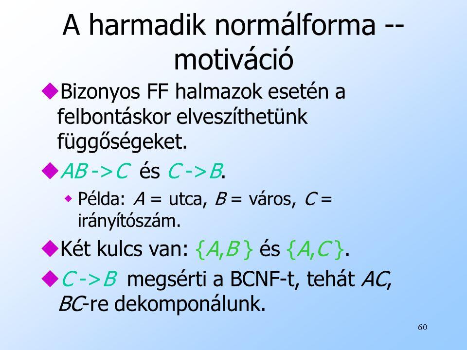 A harmadik normálforma -- motiváció